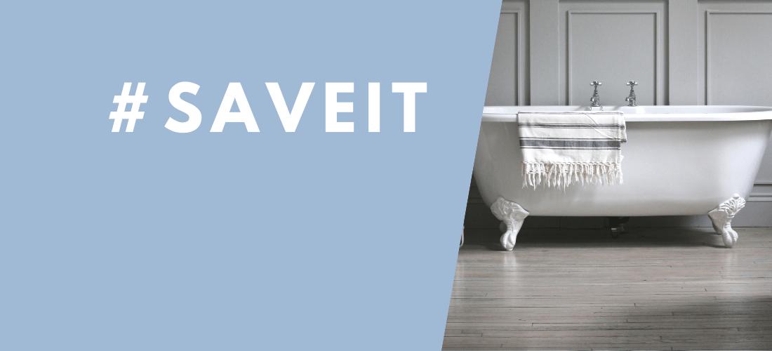 #SaveIt with image of bathtub